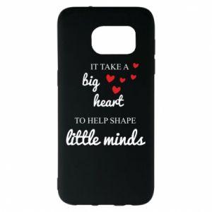 Etui na Samsung S7 EDGE It take a big heart to help shape little mind