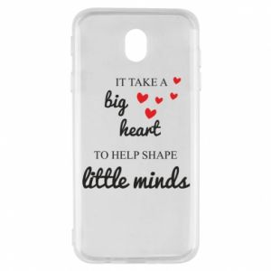 Etui na Samsung J7 2017 It take a big heart to help shape little mind