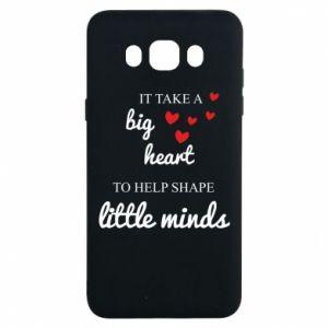 Etui na Samsung J7 2016 It take a big heart to help shape little mind