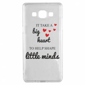 Etui na Samsung A5 2015 It take a big heart to help shape little mind