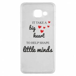 Etui na Samsung A3 2016 It take a big heart to help shape little mind