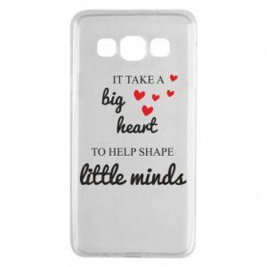 Etui na Samsung A3 2015 It take a big heart to help shape little mind
