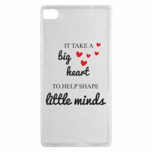 Etui na Huawei P8 It take a big heart to help shape little mind