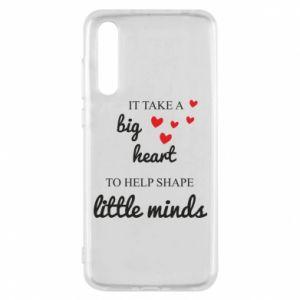 Etui na Huawei P20 Pro It take a big heart to help shape little mind