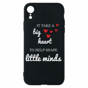 Etui na iPhone XR It take a big heart to help shape little mind