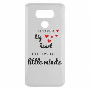 Etui na LG G6 It take a big heart to help shape little mind