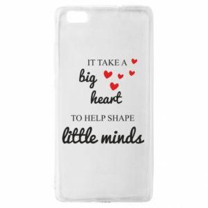 Etui na Huawei P 8 Lite It take a big heart to help shape little mind