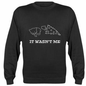 Sweatshirt It wasn't me