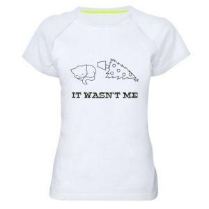 Women's sports t-shirt It wasn't me