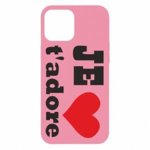 Etui na iPhone 12 Pro Max Je t'adore