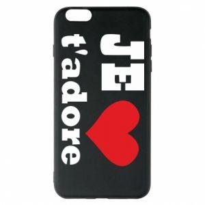 Etui na iPhone 6 Plus/6S Plus Je t'adore