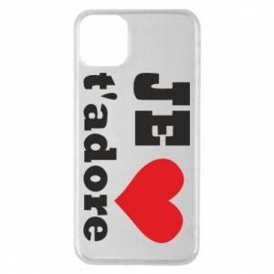 Etui na iPhone 11 Pro Max Je t'adore