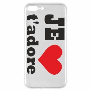 Etui na iPhone 7 Plus Je t'adore