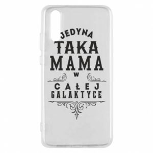 Phone case for Huawei P20 The only such mother