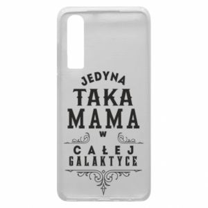 Phone case for Huawei P30 The only such mother