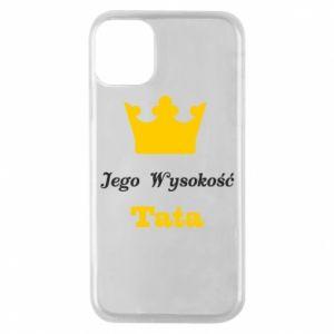 Etui na iPhone 11 Pro Jego Wysokość Tata