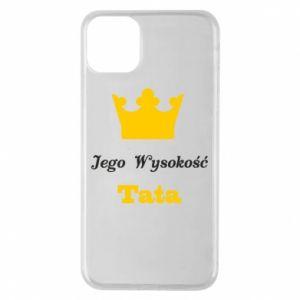 Etui na iPhone 11 Pro Max Jego Wysokość Tata