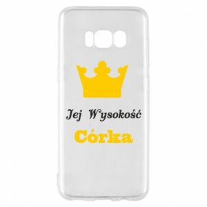 Phone case for Samsung S8 Her Highness Daughter