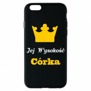 Phone case for iPhone 6/6S Her Highness Daughter