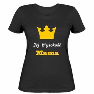 Damska koszulka Jej Wysokość Mama