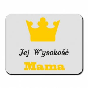 Mouse pad Her Highness Mama