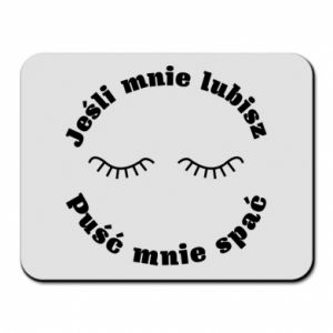 Mouse pad If you love me let me sleep