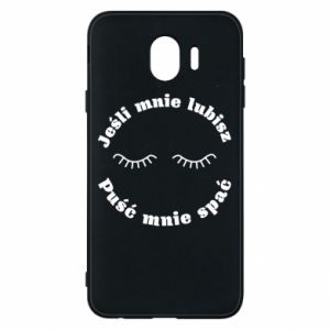 Phone case for Samsung J4 If you love me let me sleep