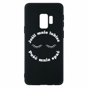 Phone case for Samsung S9 If you love me let me sleep