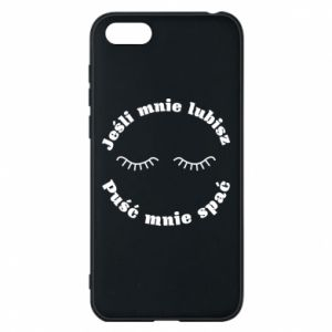Phone case for Huawei Y5 2018 If you love me let me sleep