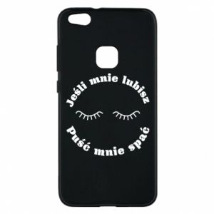 Phone case for Huawei P10 Lite If you love me let me sleep
