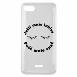 Phone case for Xiaomi Redmi 6A If you love me let me sleep
