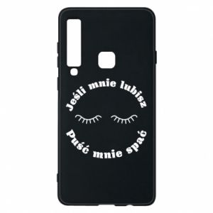 Phone case for Samsung A9 2018 If you love me let me sleep