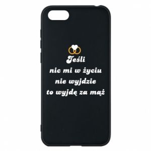 Phone case for Huawei Y5 2018 If nothing comes out of my life, then I'm going to marry