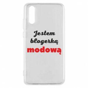 Phone case for Huawei P20 I am a blogger - PrintSalon