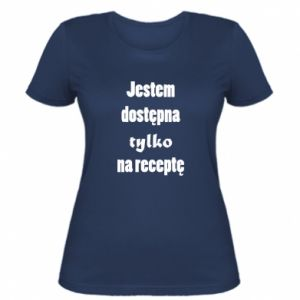 Damska koszulka Jestem dostępna tylko na receptę