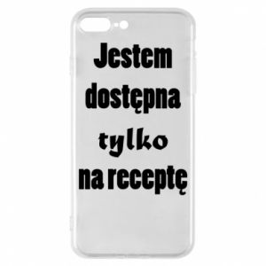 Phone case for iPhone 8 Plus I'm available only on prescription - PrintSalon