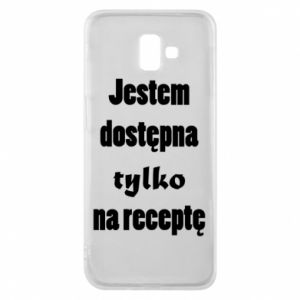 Phone case for Samsung J6 Plus 2018 I'm available only on prescription