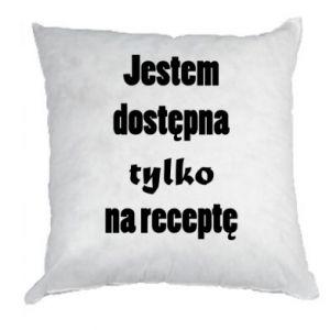 Poduszka Jestem dostępna tylko na receptę
