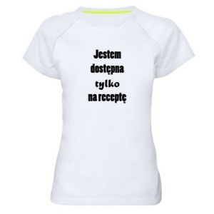Women's sports t-shirt I'm available only on prescription