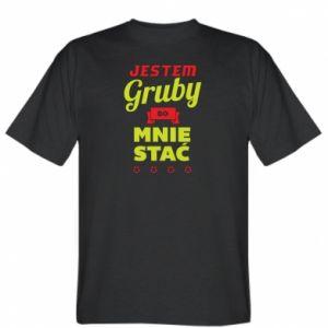 Koszulka Jestem gruby bo mnie stać
