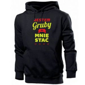 Men's hoodie I'm fat because I can afford it