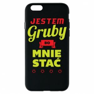 Phone case for iPhone 6/6S I'm fat because I can afford it