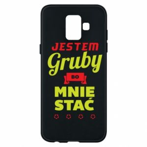 Phone case for Samsung A6 2018 I'm fat because I can afford it