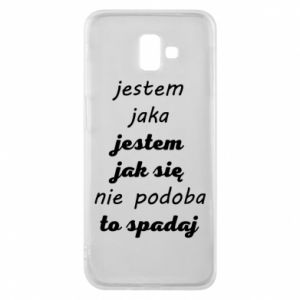 Phone case for Samsung J6 Plus 2018 I am what - PrintSalon