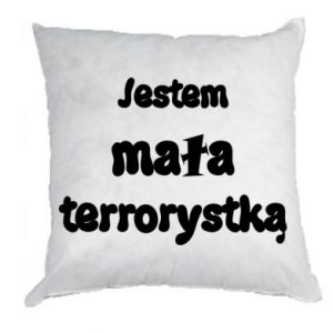 Poduszka Jestem mała terrorystka