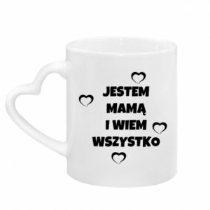 Mug with heart shaped handle I'm a mother and I know everything