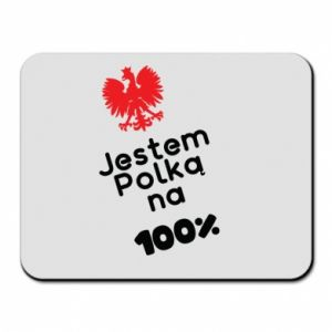 Mouse pad I am Polish for 100%, for her - PrintSalon