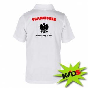 Dziecięca koszulka polo Franciszek jest prawdziwym Polakiem