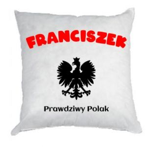 Pillow Franciszek is a real Pole