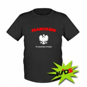 Dziecięcy T-shirt Franciszek jest prawdziwym Polakiem